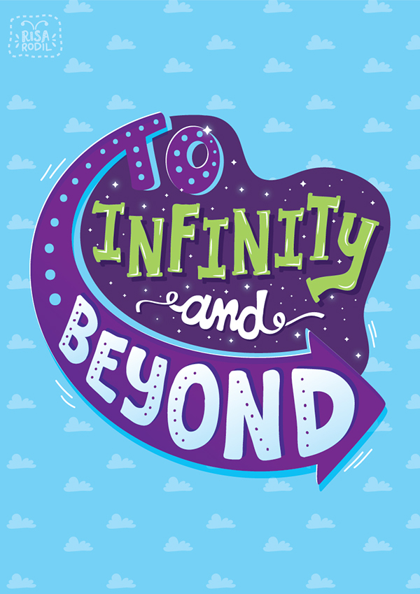 Rodil, Risa. To Infinity And Beyond. 2014. Web. 5 Feb. 2016. https://www.behance.net/gallery/20830813/Pixar-Lettering-Series.